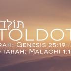 Parashat Toldot / פרשת תולדות